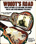 WoodyS Road Woody GuthrieS Letters Home Drawings Photos & Other Unburied Treasures