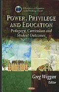 Power, Privilege, and Education: Pedagogy, Curriculum, and Student Outcomes