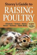 Storey's Guide to Raising Poultry: Chickens, Turkeys, Ducks, Geese, Guineas, Gamebirds (Storey's Guide to Raising)