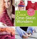 Lace One Skein Wonders 101 Projects Celebrating the Possibilities of Lace