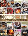 Cooking with Fire: From Roasting on a Spit to Baking in a Tannur, Rediscovered Techniques and Recipes That Capture the Flavors of Wood-Fired Cooking