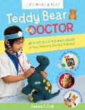 Teddy Bear Doctor: A Let's Make & Play Book: Be a Vet & Fix the Boo-Boos of Your Favorite Stuffed Animals