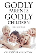 Godly Parents, Godly Children