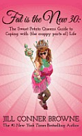 Fat Is the New 30 The Sweet Potato Queens Guide to Coping with the Crappy Parts of Life