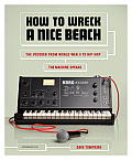 How to Wreck a Nice Beach: The Vocoder from World War II to Hip-Hop, the Machine Speaks Cover