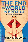 The End of the World in Breslau: An Eberhard Mock Investigation (Melville International Crime)