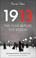 1913: The Year Before the Storm
