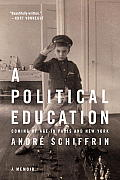 A Political Education: Coming of Age in Paris and New York (reprint, 2007)