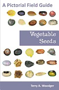 Vegetable Seeds: A Pictorial Field Guide