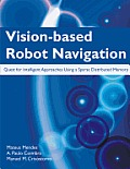 Vision-Based Robot Navigation: Quest for Intelligent Approaches Using a Sparse Distributed Memory