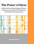 The Power of Ideas: A Political Social-Psychological Theory of Democracy, Political Development and Political Communication