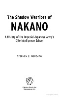 The Shadow Warriors of Nakano: A History of the Imperial Japanese Army's Elite Intelligence School