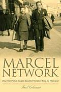 Marcel Network How One French Couple Saved 527 Children from the Holocaust
