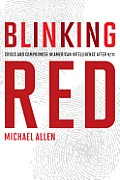 Blinking Red Crisis & Compromise In American Intelligence After 9 11