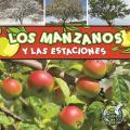 Los Manzanos y Las Estaciones (Apple Trees and the Seasons) (Mi Biblioteca de Ciencias K-1)