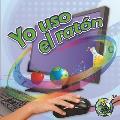 Yo USO El Ratn (I Use a Mouse) (Mi Biblioteca de Ciencias 1-2)