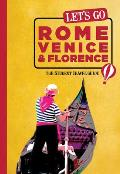 Lets Go Rome Venice & Florence The Student Travel Guide
