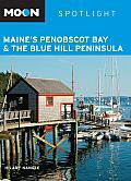 Moon Spotlight Maine's Penobscot Bay & the Blue Hill Peninsula