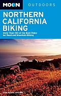 Moon Northern California Biking More Than 160 of the Best Rides for Road & Mountain Biking