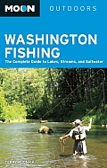 Moon Washington Fishing: The Complete Guide to Lakes, Streams, and Saltwater (Moon Washington Fishing) Cover