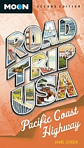 Road Trip USA: Pacific Coast Highway (Moon Road Trip USA Pacific Coast Highway)