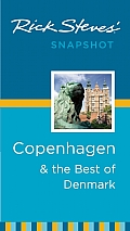 Rick Steves' Snapshot Copenhagen & the Best of Denmark (Rick Steves' Snapshot Copenhagen & the Best of Denmark)