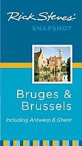 Rick Steves' Snapshot Bruges & Brussels: Including Antwerp & Ghent (Rick Steves' Snapshot Bruges & Brussels)