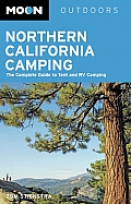 Moon Northern California Camping: The Complete Guide to Tent and RV Camping (Moon Outdoors)