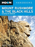 Moon Mount Rushmore & the Black Hills: Including the Badlands (Moon Mount Rushmore & the Black Hills: Including the Badlands)