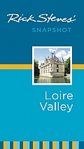 Rick Steves Snapshot Loire Valley 1st Edition