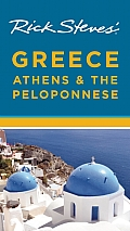 Rick Steves' Greece, Athens & the Peloponnese (Rick Steves' Greece: Athens & the Peloponnese)