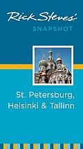 Rick Steves Snapshot St Petersburg Helsinki & Tallinn 1st Edition