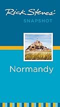 Rick Steves' Snapshot Normandy (Rick Steves' Snapshot Normandy)