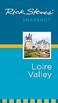 Rick Steves Snapshot Loire Valley 2nd Edition