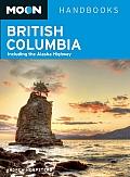 Moon British Columbia 10th Edition Including the Alaska Highway