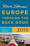 Rick Steves Europe Through the Back Door 2015 The Travel Skills Handbook