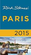 Rick Steves Paris 2015 (Rick Steves)