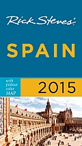 Rick Steves Spain 2015 (Rick Steves)