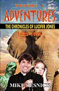 Adventures: The Chronicles Of Lucifer Jones Volume I by Mike Resnick