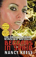 Beggars in Spain The Original Hugo & Nebula Winning Novella