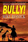 Bully! - Hugo & Nebula Nominated Novella by Mike Resnick