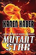 Mutant Star by Karen Haber