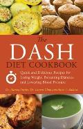 DASH Diet Cookbook Quick & Delicious Recipes for Losing Weight Preventing Diabetes & Lowering Blood Pressure