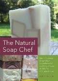 Natural Soap Chef Making Luxurious Delights from Cucumber Melon & Almond Cookie to Chai Tea & Espresso Forte