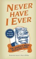 Never Have I Ever: 1,000 Secrets for the World's Most Revealing Game Cover