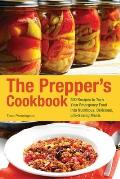 Preppers Cookbook 101 Recipes to Turn Your Emergency Food Into Nutritious Delicious Life Saving Meals