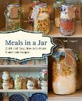 Meals in a Jar Delicious Just Add Water Recipes for Easy Family Meals Homemade Camping Food & Preppers Emergency Storage