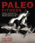 Paleo Fitness A Nutrition & Training Program for Athletes on the Caveman Diet
