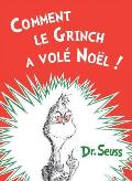 Comment Le Grinch a Vole Noel: The French Edition of How the Grinch Stole Christmas!