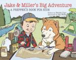 Jake & Miller's Big Adventure: A Prepper's Book for Kids
